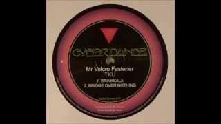 Mr Velcro Fastner - Brinkkala [Cyber Dance - CYBERDANCE 017]