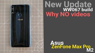 Zenfone Max Pro M2 JULY Update WW067 build | Why I am Unable to make a video