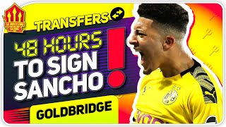 Sancho Make or Break Time! Man Utd Transfer News