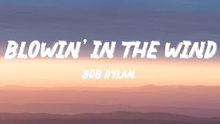 Bob Dylan - Blowin' In The Wind (Lyrics)