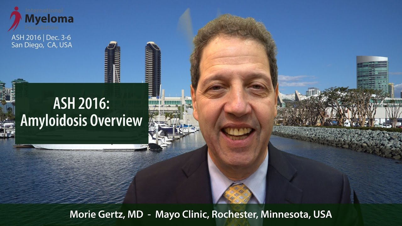 ASH 2016: Amyloidosis Overview | International Myeloma Foundation