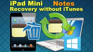 iPad Mini 2 Data Recovery: Recover lost Notes or Contacts from iPad Mini 2 without iTunes backup