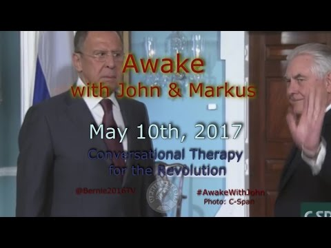 Awake...With John & Markus - May 10th, 2017