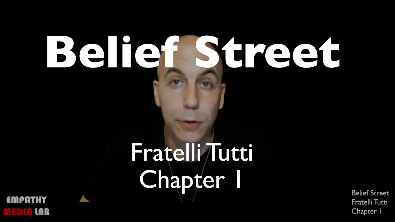 Belief Street - Fratelli Tutti - Introduction and Chapter 1