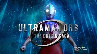 """Ultraman Orb The origin Saga"" Opening movie !! -Official HD-"