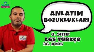 Anlatım Bozuklukları | 2021 LGS Türkçe Konu Anlatımları | Yanıt Okul