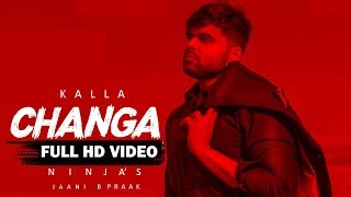 KALLA CHANGA : Ninja | Jaani | B Praak | Sukh Sanghera | New Punjabi Song 2019 | Punjabi Sad Songs