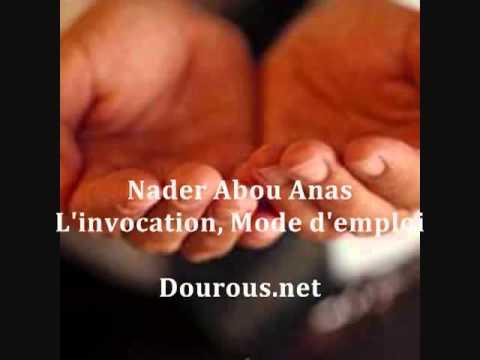 Invocation mode d'emploi - Nader Abou Anas