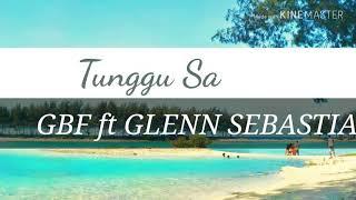 Download Lagu GLENN SEBASTIAN - TUNGGU SA |LIRIK VIDIO| mp3