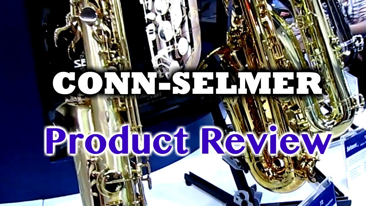 Conn-Selmer - Saxophone Product Review - BriansThing