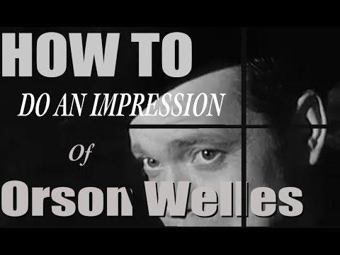 How to Imitate Orson Welles by Impressionist Jim Meskimen