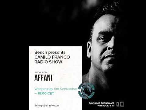 Bench Presents Camilo Franco Show On Ibiza Global Radio w/ Affani - 06/09/2017