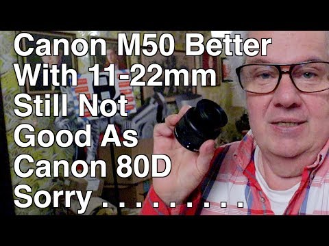 Canon M50 with 11-22mm EF-M Lens