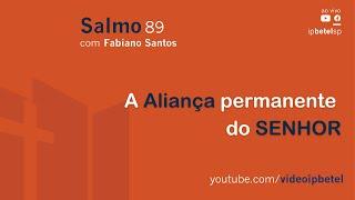 Escola Bíblica Dominical - Salmo 89 | Pr. Fabiano Santos