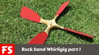 How To Make A Rock Band Whirligig (part 1)