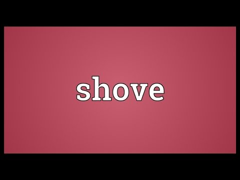 Shove Meaning