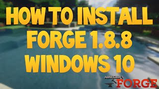 Minecraft: How to Install Minecraft Forge 1.8.8 - Windows 10 - In Depth