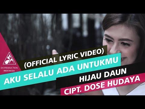 Hijau Daun - Aku Selalu Ada Untukmu (Official Lyric)