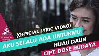 Gambar cover Hijau Daun - Aku Selalu Ada Untukmu (Official Lyric)