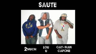 Download Lou U- Saute Ft Cat-Man Capone & 2Much MP3 song and Music Video