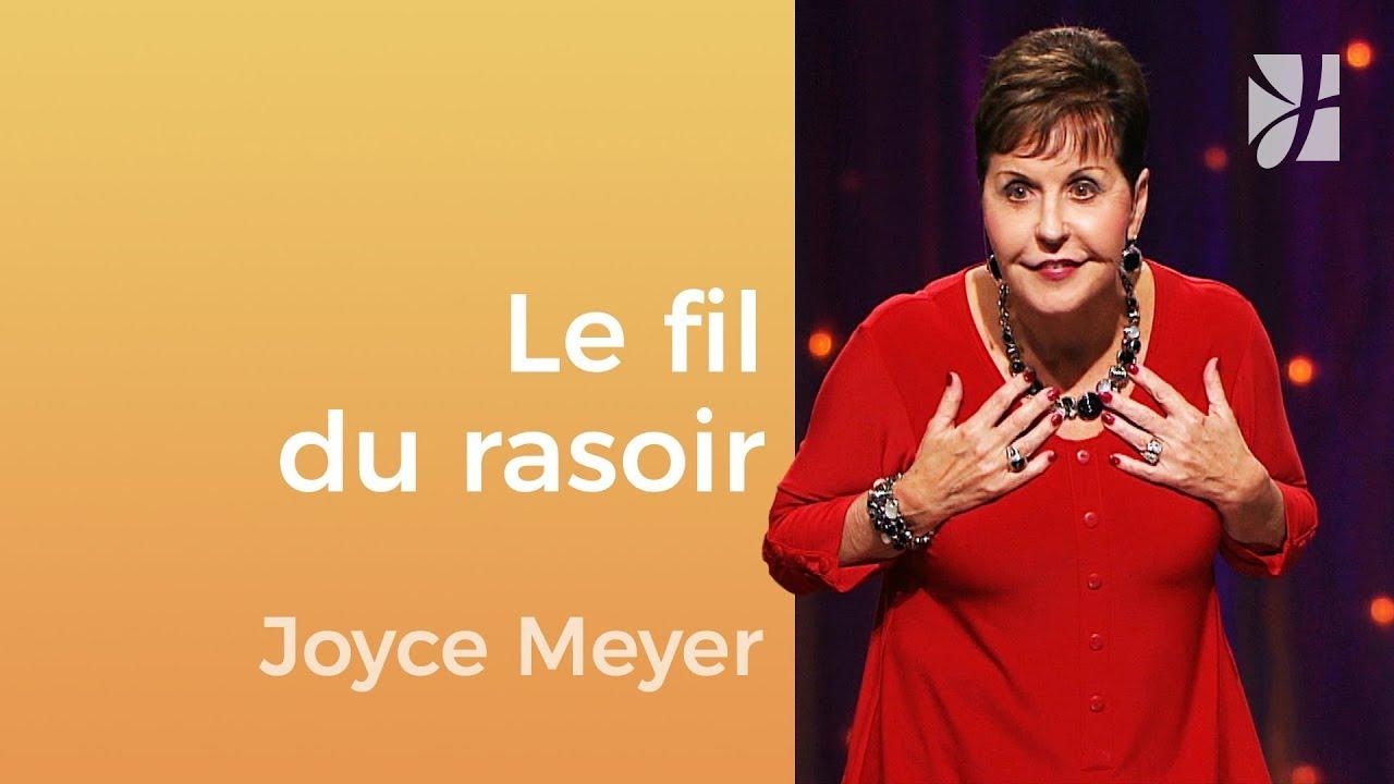 Marcher sur le fil du rasoir - Joyce Meyer - Gérer mes émotions