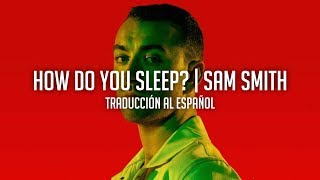How Do You Sleep? - Sam Smith (Traducción al Español)