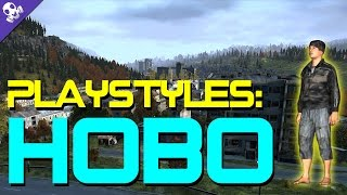 PlayStyles: HOBO | How to play a Hobo in #DayZ Standalone