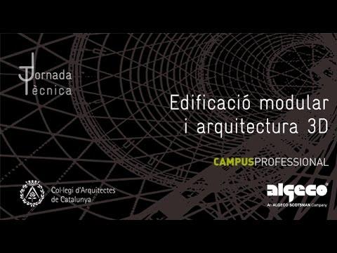 Campus Professional: Edificació modular i Arquitectura 3D (24.11.2015)