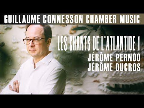 Connesson | Les Chants de l'Atlantide 1 | Sergey Malov · Jérôme Ducros