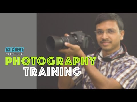 PHOTOGRAPHY TRAINING II AXIS BEST Multimedia II BANGALORE