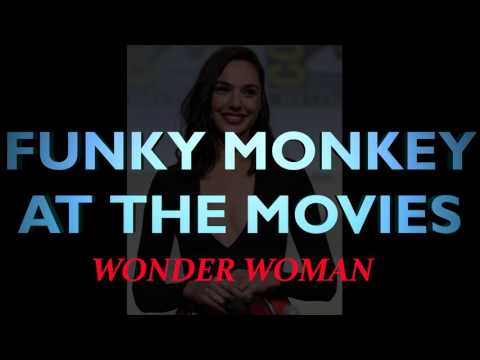 Funky Monkey at the Movies: Wonder Woman
