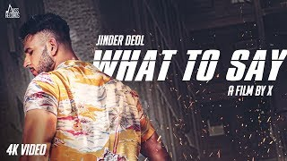 What To Say (Jinder Deol) Mp3 Song Download