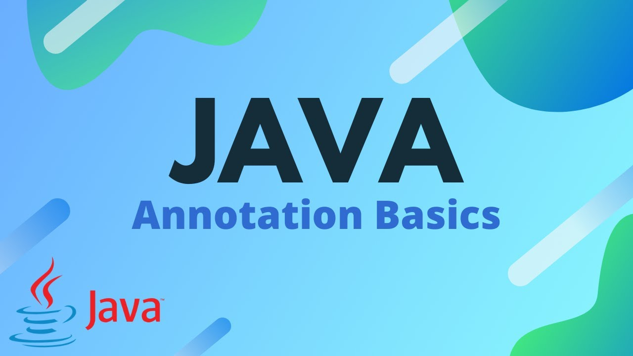 Java Tutorial - Annotation Basics