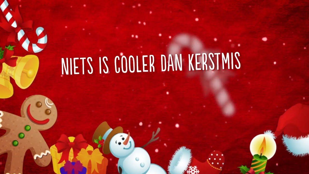 Niets Is Cooler Dan Kerstmis Songtekst Kinderen Voor Kinderen