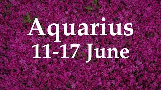Aquarius Weekly Tarot 11-17 June 2018  - Aquarian Insight