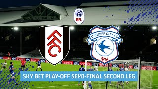 Fulham v Cardiff City | Extended  Play-Off Semi-Final second leg highlights