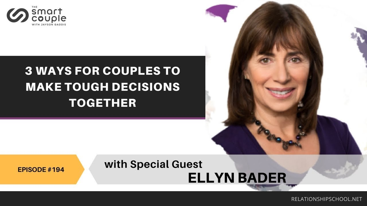 3 Ways For Couples To Make Tough Decisions Together - Ellyn