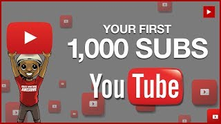 How to Get Your First 1000 Subscribers on YouTube