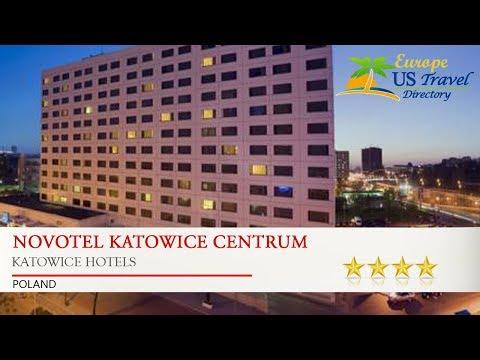 Novotel Katowice Centrum - Katowice Hotels, Poland