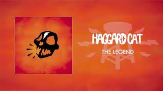 Haggard Cat - The Legend