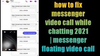 2021 चैट करते समय मैसेंजर वीडियो कॉल को कैसे ठीक करें | मैसेंजर फ्लोटिंग वीडियो कॉल काम नहीं कर रहा है screenshot 2