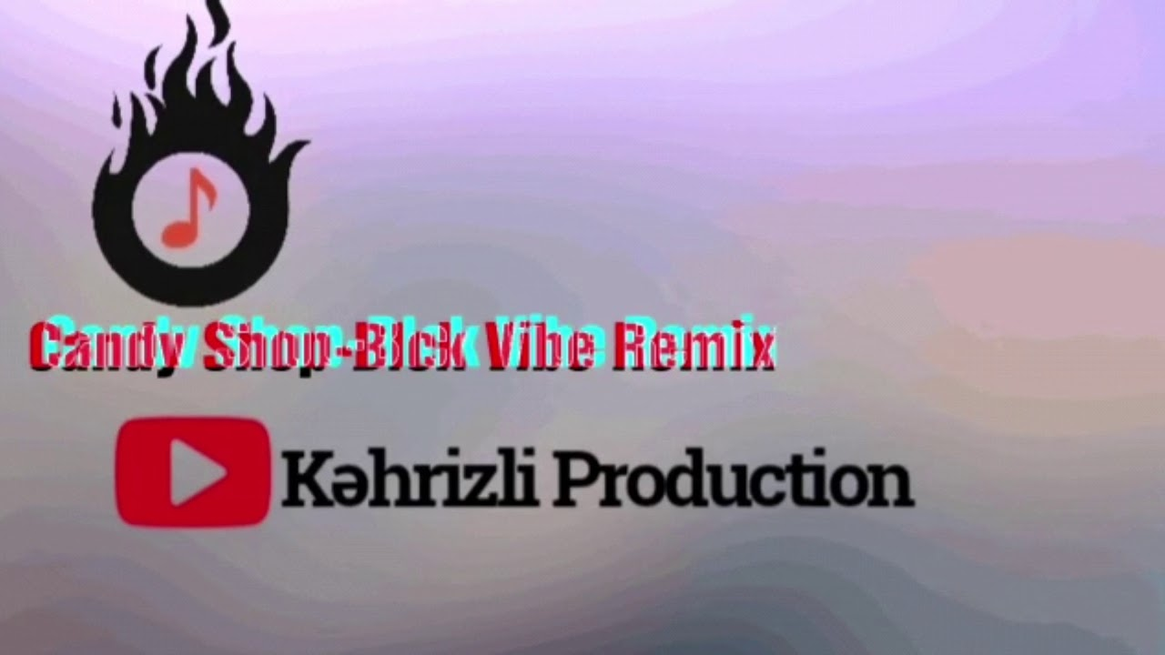 Azəri Bass Music《Candy Shop-Blck Vibe Remix 2020》