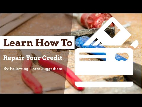 learn-how-to-repair-your-credit-by-following-these-suggestions