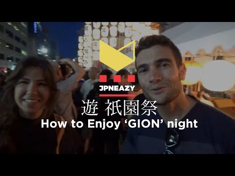 """How to enjoy """"GION"""" Festival night in Kyoto"""
