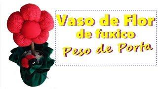 Como fazer vaso com Flor de Fuxico para PESO DE PORTA