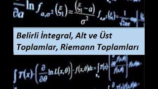 4) MATEMATİK 1(CALCULUS 1) - İntegrasyon- Belirli İntegral, Alt ve Üst Toplamlar, Riemann Toplamları