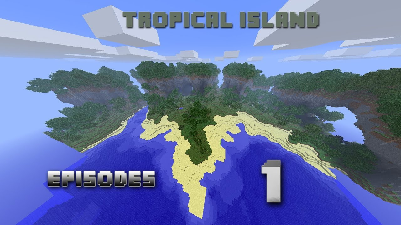 Minecraft Tropical Island: Tropical Island Episode°1 ~Minecraft