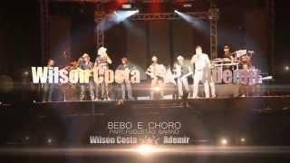 Wilson Costa & Ademir-Part-Fuguetão Baiano-Bebo e choro-DVD