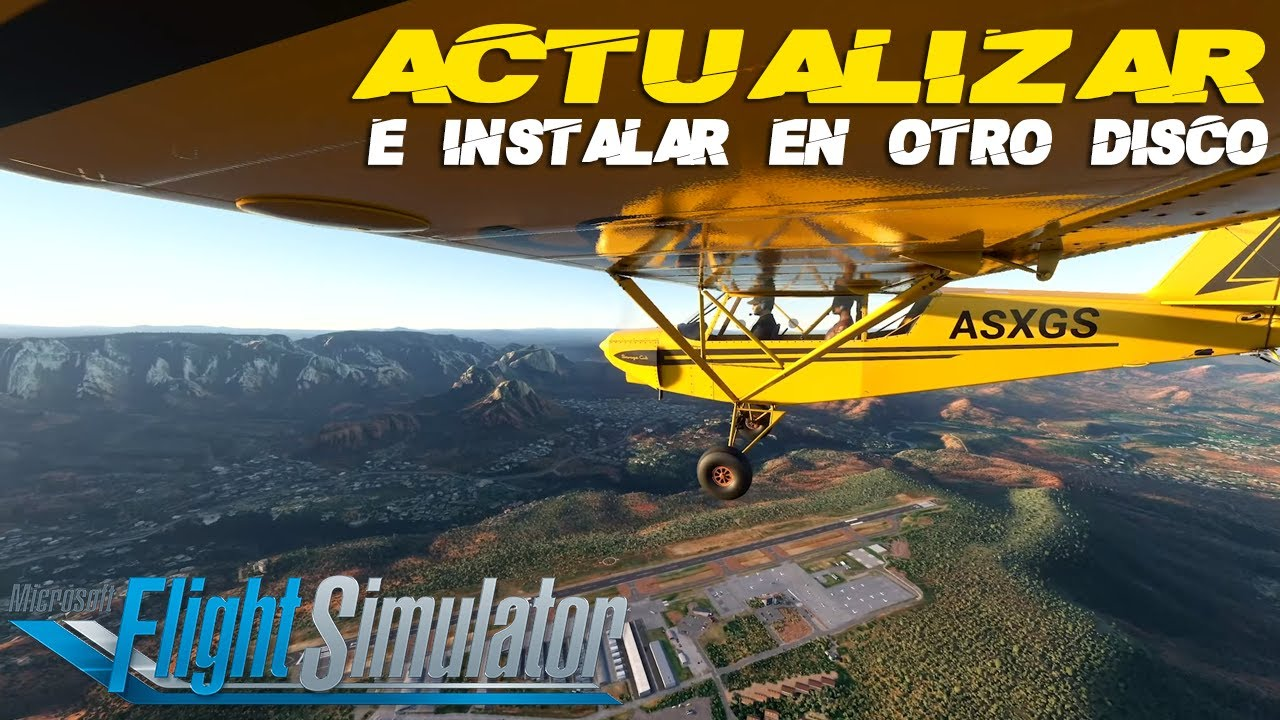 FLIGHT SIMULATOR 2020 como ACTUALIZAR y CAMBIAR DISCO de instalación #fs2020