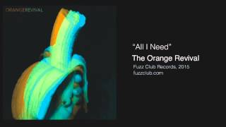 The Orange Revival  - All I Need - Futurecent Lp